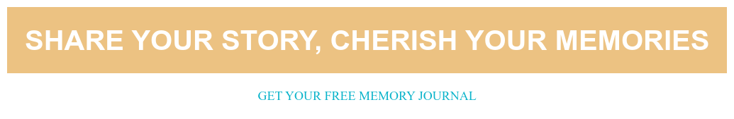 Share your story, cherish your memories Get your free memory journal